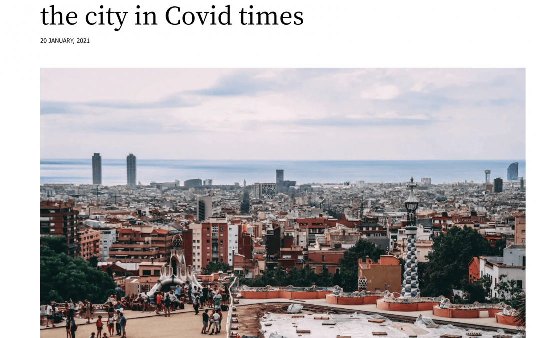 Living in Barcelona: First Impressions in Covid Times
